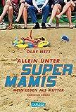 Allein unter Supermamis: Mein Leben als Mutter - Komischer Roman