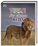 Wissen für clevere Kids. Tiere für clevere Kids