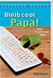 Bleib cool, Papa