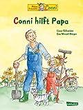Conni-Bilderbücher: Conni hilft Papa: Ein Alltagsabenteuer für Kinder ab 3 Jahren