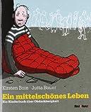 Ein mittelschönes Leben: Ein Kinderbuch über Obdachlosigkeit