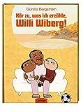 Hör zu, was ich erzähle, Willi Wiberg!