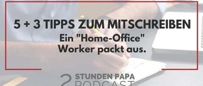 [03] 5 + 3 Empfehlungen wie Du erfolgreich in Deinem Home Office arbeitest