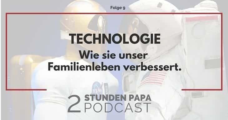 [09] Wie Du mit Technik Dein Familienleben verbessern kannst