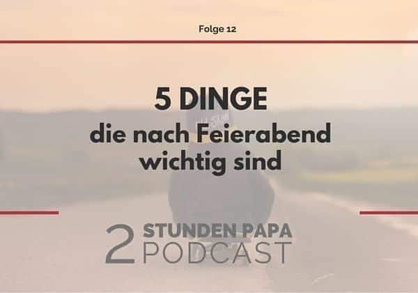 5 Dinge Feierabend
