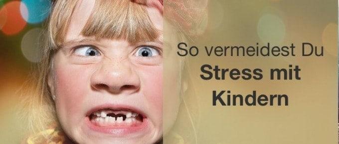 Die Geheimwaffe um Stress mit Kindern zu vermeiden