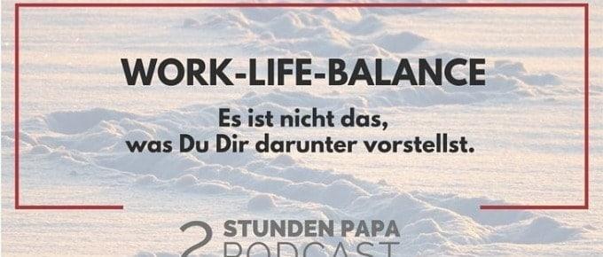 [15] Work-Life Balance ist nicht das, was Du denkst