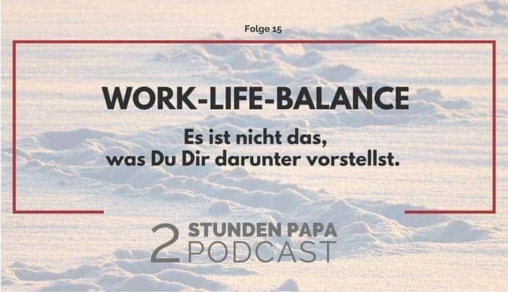 Work-Life Balance ist nicht das, was Du denkst
