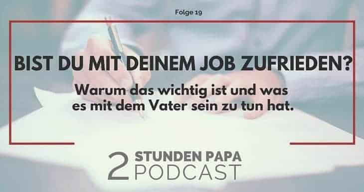 [19] Warum ein Job der Dir Spaß macht Dir hilft ein besserer Vater zu sein