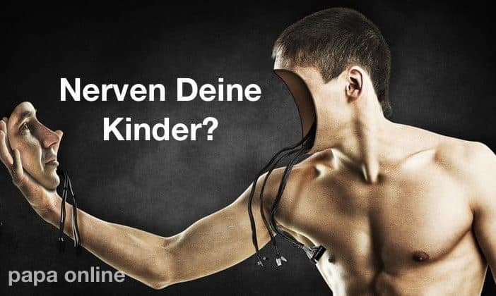 Kinder nerven - was tun?