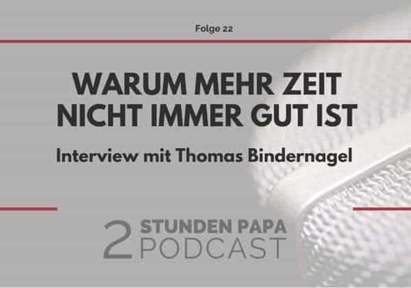 Zu viel Zeit für Dein Kind ist auch nicht gut - Interview mit Thomas Mindernagel