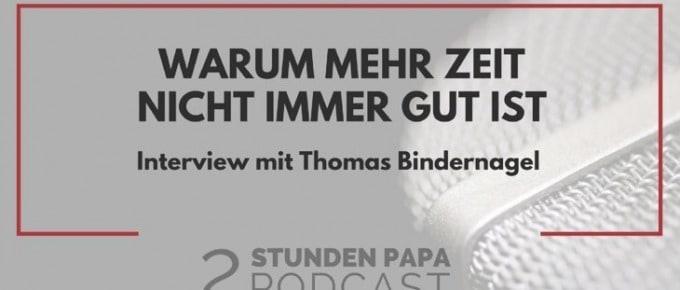 [22] Warum Du auch zu viel Zeit für Dein Kind haben kannst – mit Thomas Bindernagel