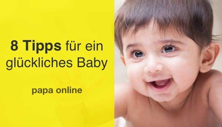 8 Vätertipps für ein glückliches Baby, die Du gleich umsetzen kannst