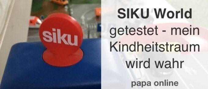 SIKU erfüllt mir mit SIKU World nach 33 Jahren meinen Kindheitstraum