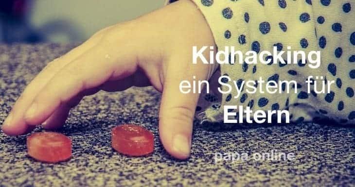 Kidhacking – ein Trick für die Kindererziehung der funktioniert