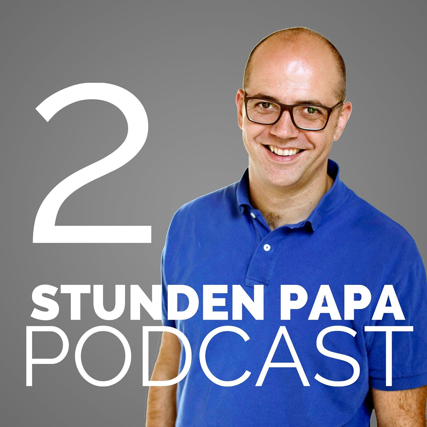Der 2-Stunden-Papa Podcast: Karriere | Vater sein | Familie | Andreas Lorenz